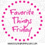 Favorite Things Friday: Girls Just Wanna Have Fun