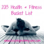 My 2013 Health and Fitness Bucket List