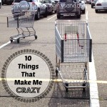 10 Things That Send Me Straight to Crazytown